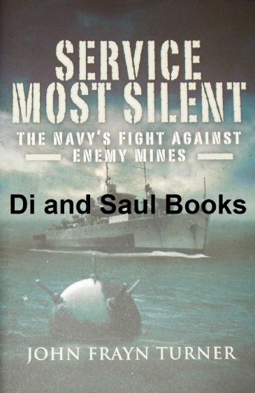 Service Most Silent - The Navy's Fight Against Enemy Mines, by John Frayn Turner